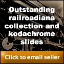 Outstanding railroadiana collection and kodachrome slides